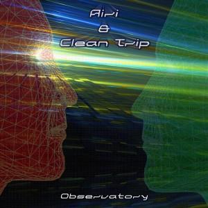 Airi & Clean Trip – Observatory