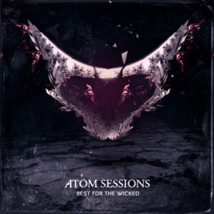 Atom Sessions – Rest For The Wicked