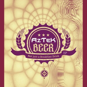 AzTek – Beer Not Just A Breakfast Drink