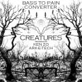 Bass To Pain Converter – Creatures