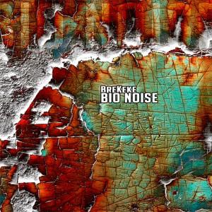 BreKeke – Bio Noise
