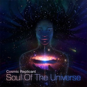 Cosmic Replicant – Soul Of The Universe