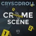 Crysodroll – Crime Scene
