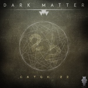 Dark Matter – Catch 22