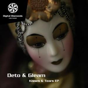 Deto & Gleam – Kisses & Tears