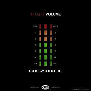 Dezibel – High Volume