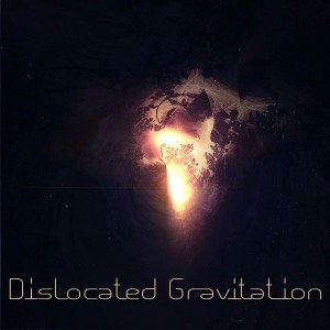Dislocated Gravitation – Dislocated Gravitation