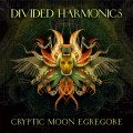Divided Harmonics – Cryptic Moon Egregore