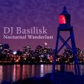 DJ Basilisk – Nocturnal Wanderlust