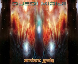 Djedi Miriji – Ancient Gods