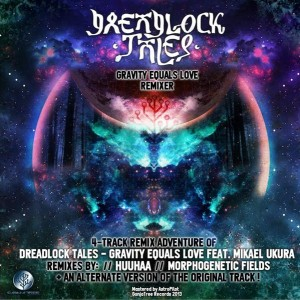 Dreadlock Tales – Gravity Equals Love Remixer