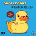 Drollkoppz – Rubber Duck (The Remixes)