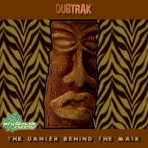 Dubtrak – The Dancer Behind The Mask