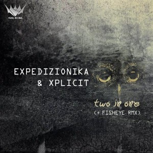 Expedizionika & Xplicit – Two In One