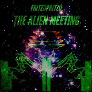 Fritzopritzo – The Alien Meeting