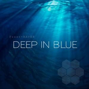 Frost-RAVEN – Deep In Blue