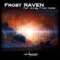 Frost-RAVEN – Far Away From Home