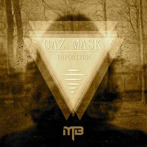Gaz Mask – Vaporizer