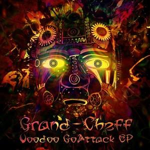 Grand-Cheff – Voodoo GoAttack EP