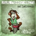 Hans Dunkelkammer – Usual Monkey Habits