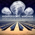 Highpersonic Whomen – Alternative Energysource