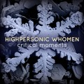 Highpersonic Whomen – Critical Moments