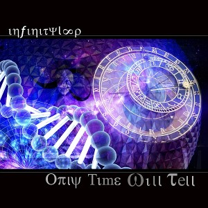 Infinityloop – Only Time Will Tell