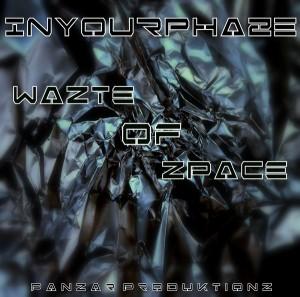 InYourPhaze – Wazte Of Zpace