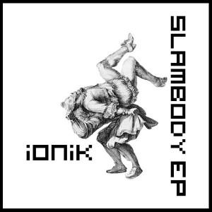 iONik – SLAMBODY