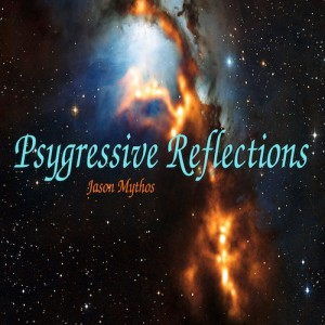 Jason Mythos – Psygressive Reflections