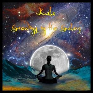 Kala – Growing In The Galaxy