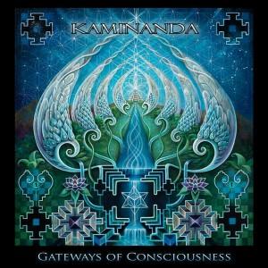 Kaminanda – Gateways Of Consciousness