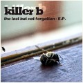 Killer B – Lost But Not Forgotten