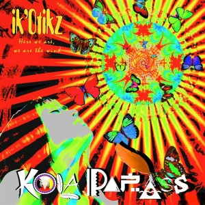 Kola Papass – ik'Otikz, Here We Are, We Are The Wind