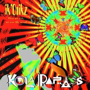 Kola Papass – ik'Otikz, Here We Are, We Are The Wind