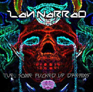 Lah Narrad – I've Some Fucked Up Dreams