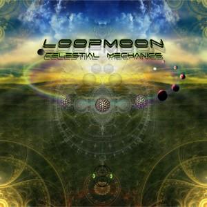 Loopmoon – Celestial Mechanics