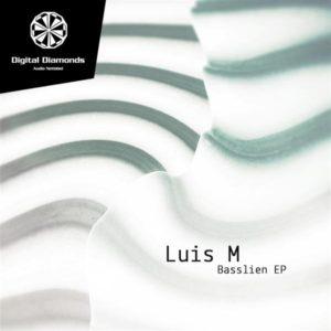 Luis M – Basslien