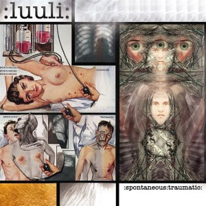 Luuli – Spontaneous Traumatic
