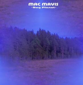Mac Mavis – Bog Planet