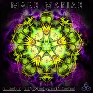 Marc Maniac – LSD Overdose
