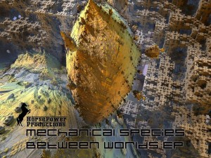Mechanical Species – Between Worlds