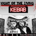 Messy Mass & Baba Gnohm – Night Of The Living Kebab