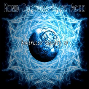 Mind Doctors Make Acid – Brainless Society