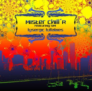 Mister Chill'R – Lysergic Lullabies