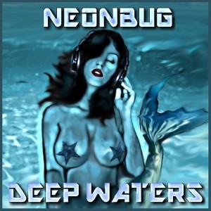 Neonbug – Deep Waters