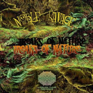 Noble Savage – Freaks Of Nature