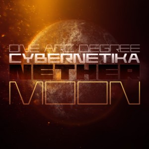 One Arc Degree & Cybernetika – Nether Moon