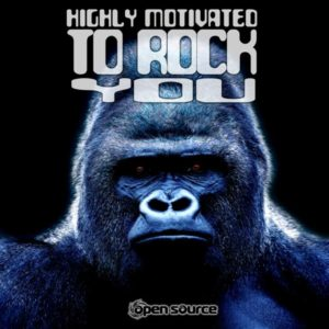 Open Source – Highly Motivated To Rock You