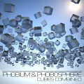 Phobium & Phobosphere – Cubes Combined